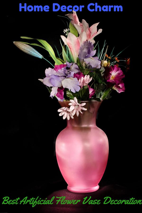 Home Decor Charm & Best Artificial Flower Vase Decoration   Home Decor Charm